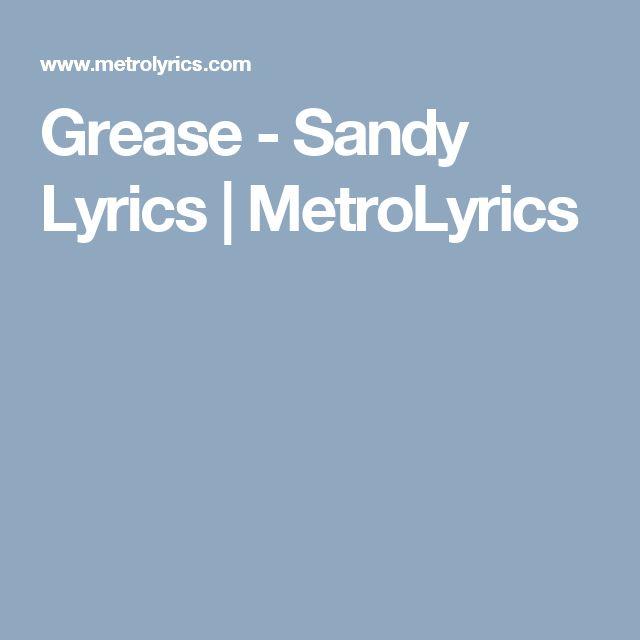 Grease - Sandy Lyrics | MetroLyrics