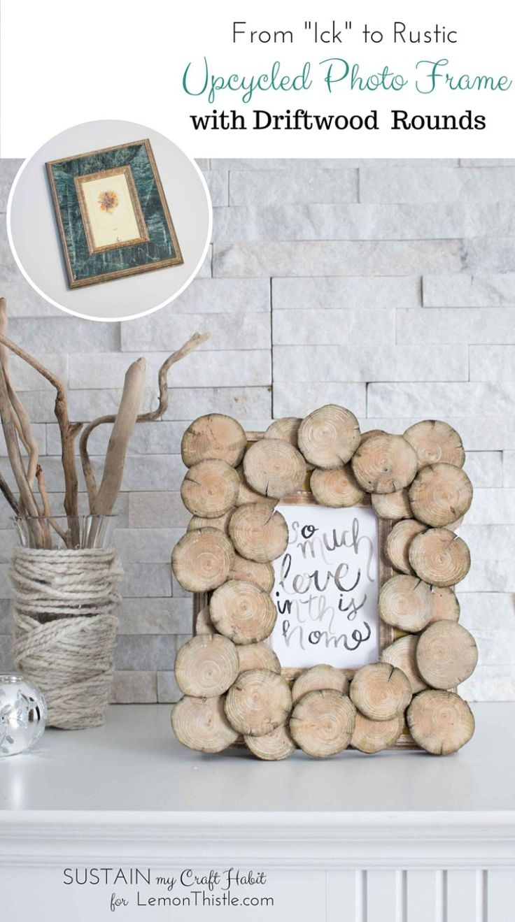 "DIY Upcycled Wood Round Photo Frame. An outdated picture frame gets a rustic refresh with some driftwood slices. The new mantle accessory is the perfect display for Lemon Thistle's ""So Much Love in This Home"" printable art. Click through for the step-by-step tutorial for this decor idea."