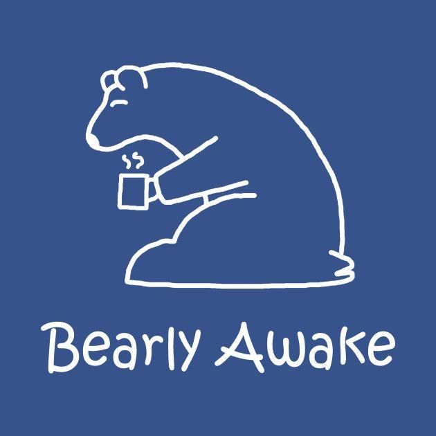Bearly Awake by PelicanAndWolf on Tee Public #coffee #morning #bear #pun #sleepy #tshirt