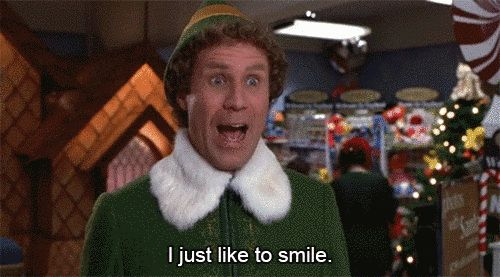Pin for Later: These Are the Holidays Summed Up by Buddy the Elf When you can't explain why the holidays make you so happy. You're smiling like an idiot at everything holiday-related, and you don't know why.