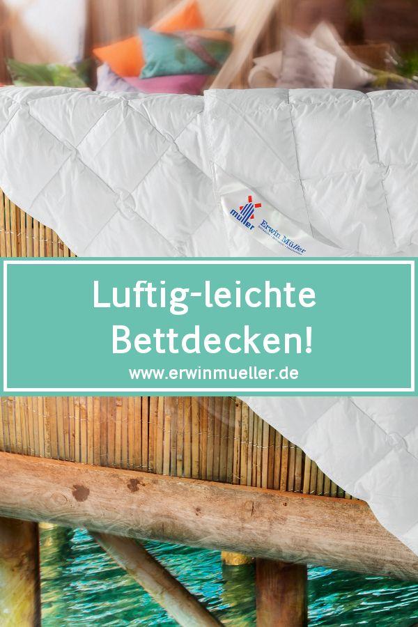 Damit auch die Nächte im Sommer erholsam bleiben! Bei Erwin Müller findest Du wunderbar leichte Bettdecken!