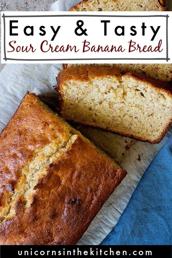 Best Sour Cream Banana Bread Recipe Video Unicorns In The Kitchen In 2020 Sour Cream Banana Bread Recipes Banana Bread Recipes