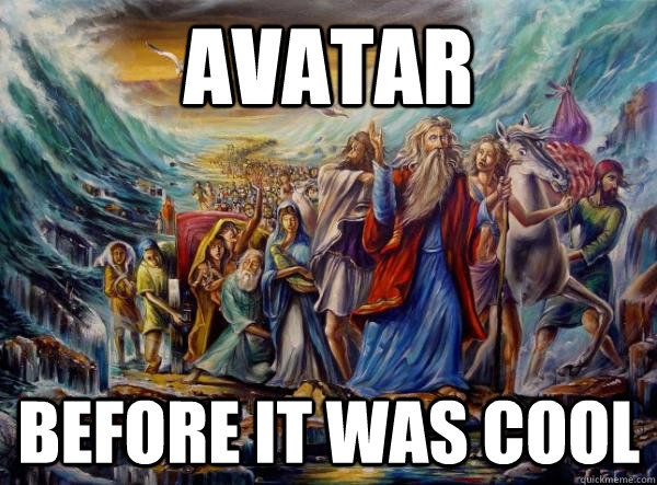 Avatar Before it was cool - Avatar Before it was cool  Hipster Moses