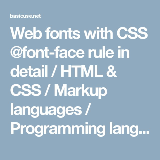 Web fonts with CSS @font-face rule in detail / HTML & CSS / Markup languages / Programming languages / Articles - BASICuse