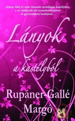 Rupáner-Gallé Margó: Lányok a kastélyból