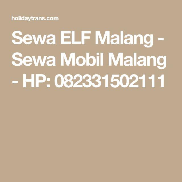 Sewa ELF Malang - Sewa Mobil Malang - HP: 082331502111