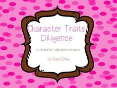 Character Traits: Diligence a character education resource includes:-Lesson Plans for 8 activities-Diligence poster (color and b&w)-Diligence anchor chart labels (color & b&w)-Diligence scenario cards (color & b&w)-Diligent Connections with the Little Engine (The Little Engine that Could)-Diligence with the Very Busy Spider (The Very Busy Spider)-I Can Be Diligent!