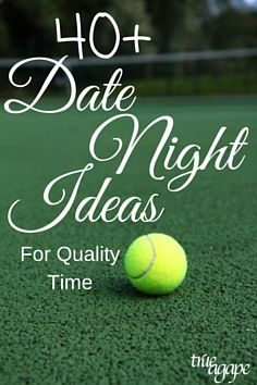 40+ date night ideas to facilitate quality time!