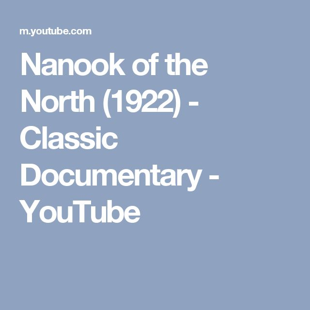 Nanook of the North (1922) - Classic Documentary - YouTube