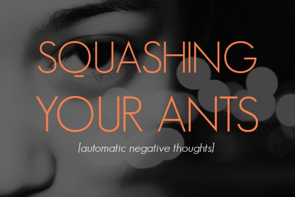 10 best ANTS- Automatic Negative Thoughts images on ...