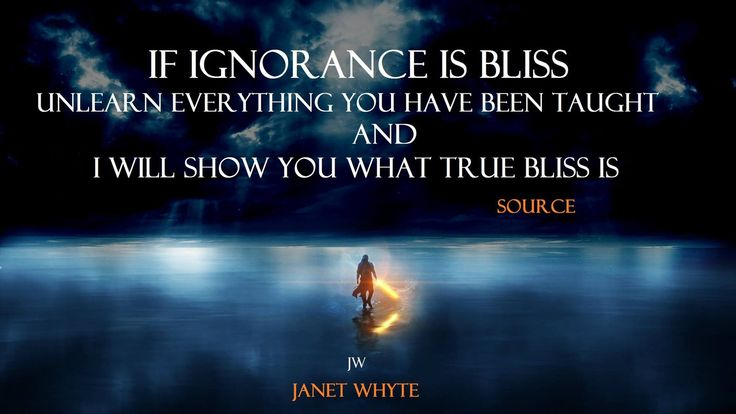 what is life without ignorance It can improve your choices in life, because it's an honest view of your knowledge  and capabilities, as well as your ignorance and limitations.