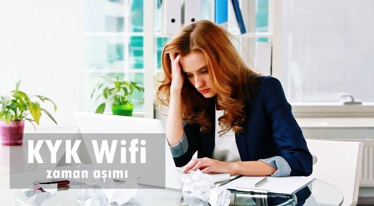 KYK yurtlarında Wifi zaman aşımı hatasının çözümü nasıl yapılır? KYK Zaman aşımına uğramakta olan Wifi'yi düzeltmek için çözümler...