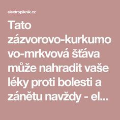 Tato zázvorovo-kurkumovo-mrkvová šťáva může nahradit vaše léky proti bolesti a zánětu navždy - electropiknik.cz