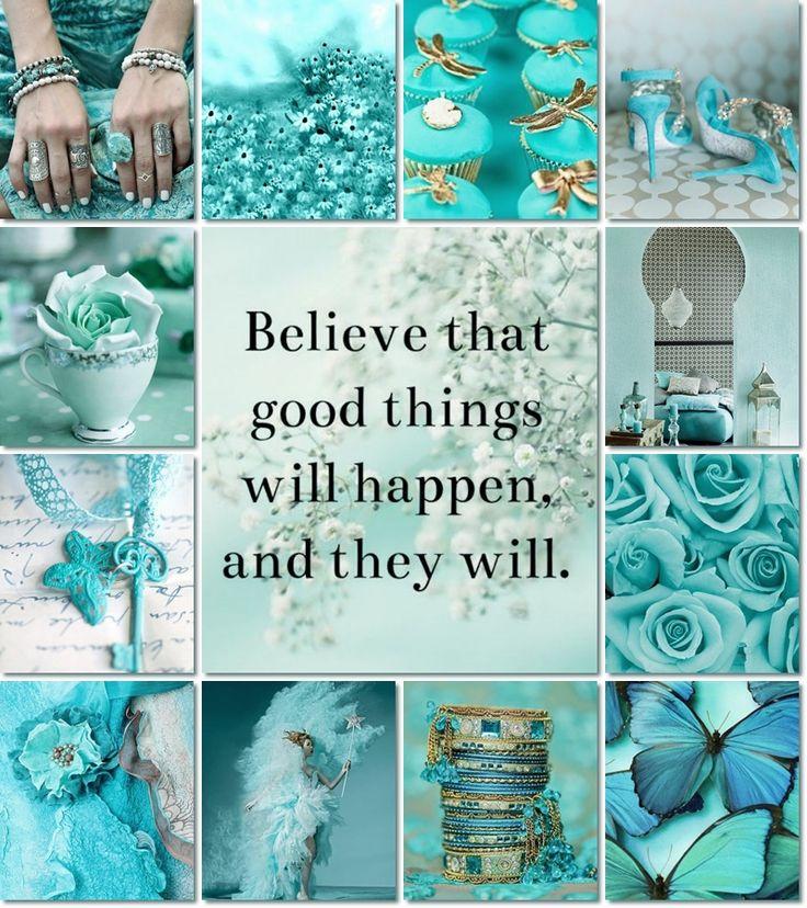 Поверьте, что хорошие вещи будут происходить, и они будут.