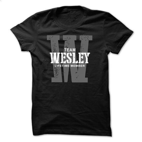 Wesley team lifetime ST44 - #chambray shirt #sweatshirt diy. ORDER HERE => https://www.sunfrog.com/LifeStyle/Wesley-team-lifetime-ST44-Black.html?68278