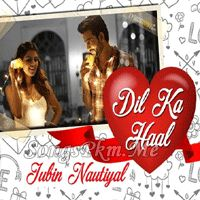Dil Ka Haal - Jubin Nautiyal Hindi Pop Mp3 Songs | Songspkm.me