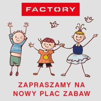 Zapraazamy do  nowo otwartego placu zabaw w FACTORY Poznań.