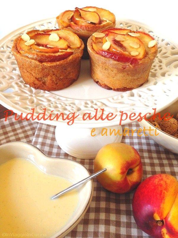 In viaggio in cucina: Pudding alle pesche e amaretti