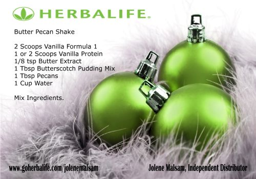 Butter Pecan Shake.  Move over pecan pie!  Just as good, but better for you.  For more recipes, Herbalife product, and a coupon code to save money on product contact. www.goherbalife.com/jolenemalsam