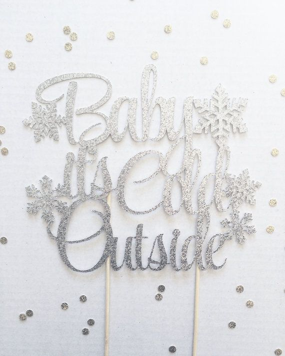 Baby It's Cold Outside Cake Topper Winter Cake by TopperAndTwine
