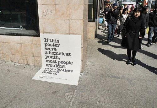 """""""If this poster were a homeless youth, most people wouldn't even bother to look down."""" Visit the slowottawa.ca boards:  http://www.pinterest.com/slowottawa/"""