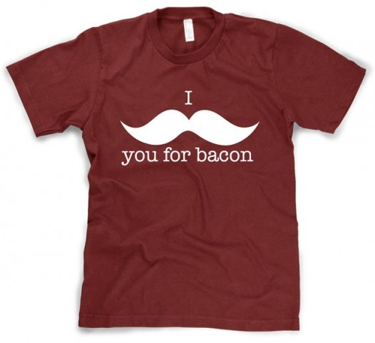 I Mustache You For Bacon Shirt....combination of the themes???