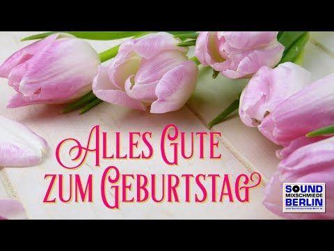 Geburtstagsgrüße Geburtstagslied ❤️ Alles Gute zum Geburtstag Herzliche Glückwünsche  Lied V. 2016 - YouTube