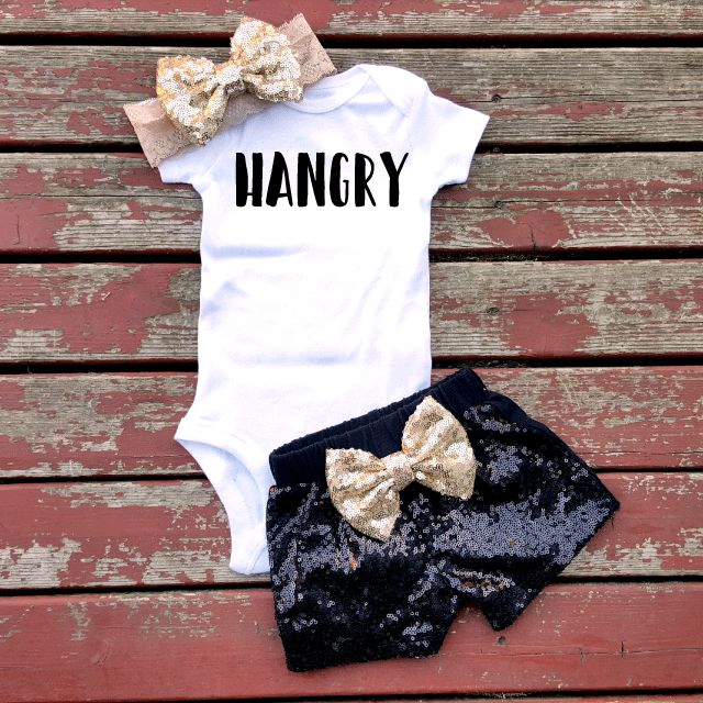 Hangry; if she is anything like her dad and I. . . This shirt is suitable! I love onesies with saying on them and this is just extra cute and girly!