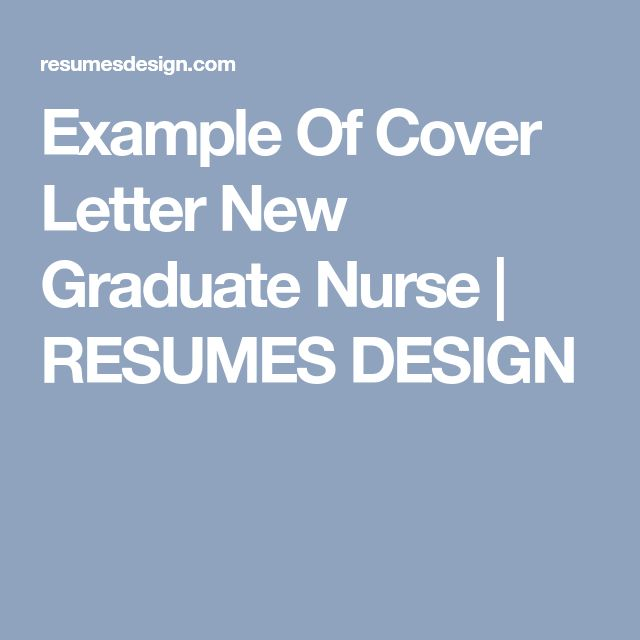 Example Of Cover Letter New Graduate Nurse | RESUMES DESIGN