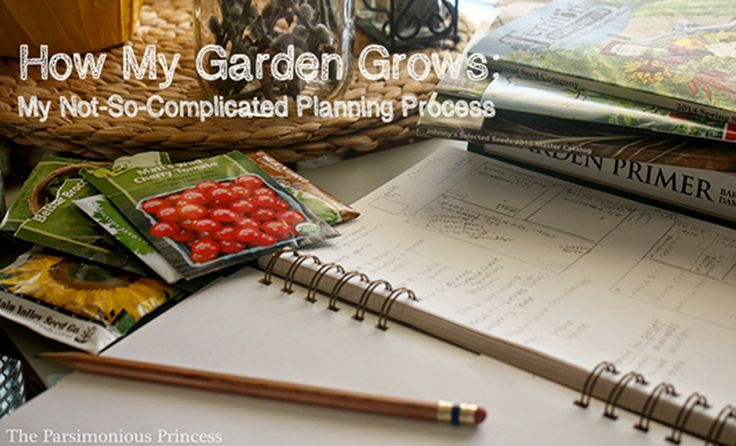 How My Garden Grows: My Not-So-Complicated Planning Process | The Parsimonious Princess