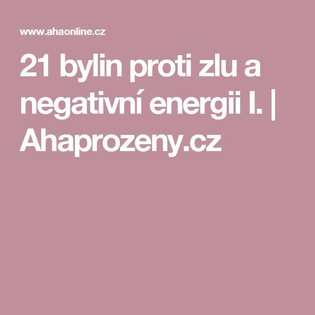 21 bylin proti zlu a negativní energii I. | Ahaprozeny.cz