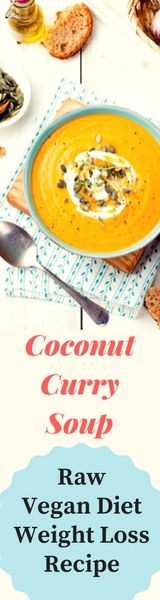 Looking for ideas to make raw vegan diet weight loss recipe at home? Try this coconut curry soup recipe for your raw vegan diet weight loss program