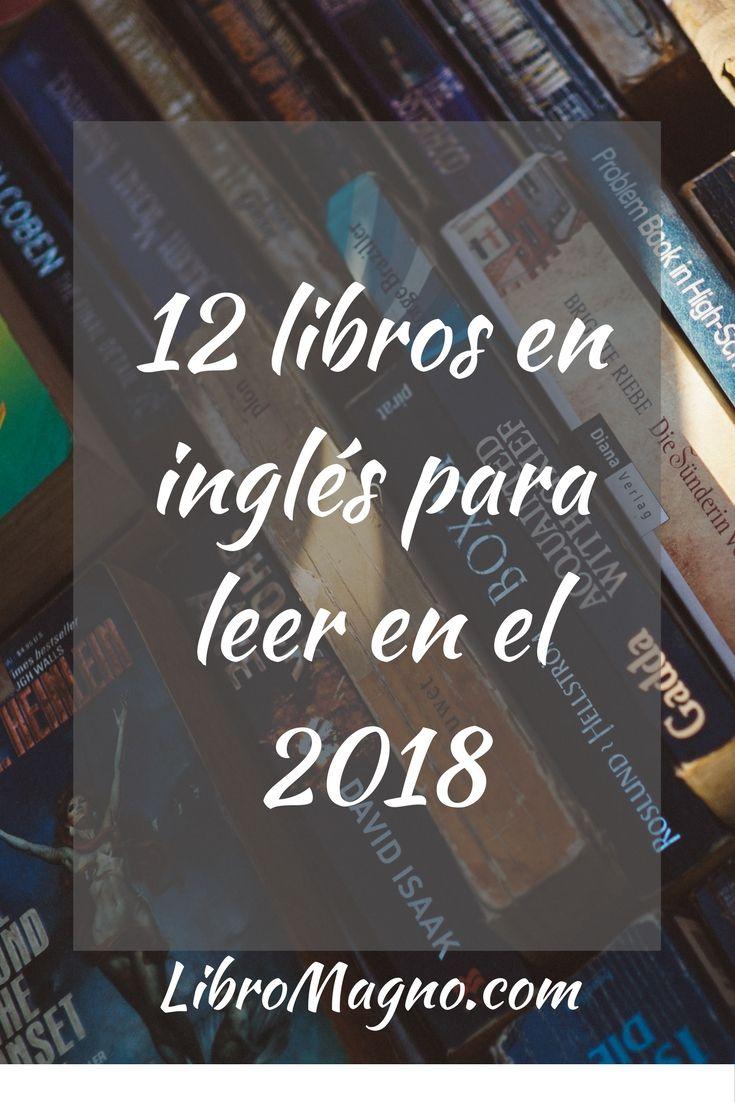 #RecomiendoLeer ¿Cuáles son esos 12 libros en inglés que debes leer en el 2018? Mira nuestra lista en http://www.libromagno.com/2017/12/consejo-12-libros-en-ingles-para-leer.html en #libromagno