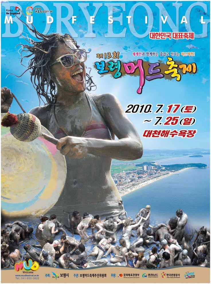 -done- Boryeong Mud Fest 2011, South Korea. Bucket list worthy!