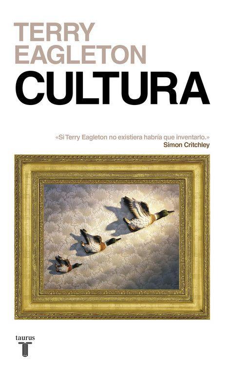 """""""Cultura"""" Terry Eagleton. No es fácil definir la idea de cultura, ni el papel que esta desempeña en nuestras vidas. Terry Eagleton, uno de los más brillantes críticos literarios, ofrece una amplia historia intelectual que aboga por la recuperación del valor de la cultura como aspecto definitorio de lo que significa ser humano."""