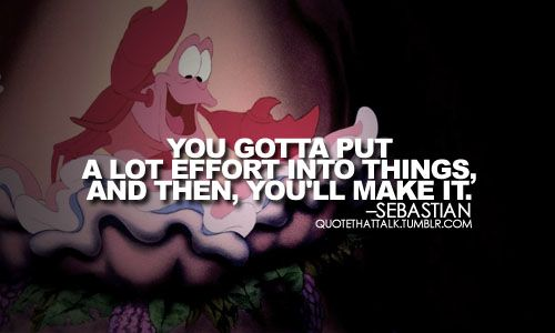 Sebastian from The Little Mermaid quote.....hmmmmmmm possible tattoo in a different language .....love this quote and this movie!