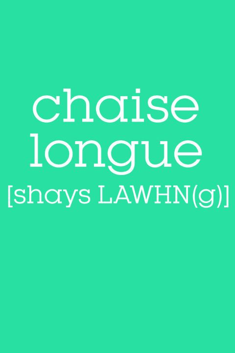 """(n)          long, low chair with a back along half of its length and one arm As you can see, it's not """"chaise lounge."""" But if you thinkso, you're not alone: The incorrect spelling shows up in listings for stores including Ikea, Walmart, Home Depot and Amazon. The word chaise longue means, literally, """"long chair"""" in French, not """"lounge chair."""" The piece of furniture was first made in ancient Egypt by lashing palm sticks together with rawhide. It sure has a longuehistory!"""