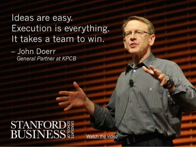 """""""Ideas are easy. Execution is everything. It takes a team to win."""" - JohnDoerr 16 Inspiring Quotes on Life & Leadership"""