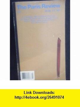 Paris Review (Summer 1990, 115) Iris Murdock, Wallace Stegner, Rick Bass, Paul West, Marianne Wiggins, Kenneth Kock, James Laughlin, W.S Merwin, George A. Pimpton, Peter Matthiessen, Donald Hall, Robert B. Silvers, Blair Fuller, Maxine Groffsky ,   ,  , ASIN: B003YFS8B6 , tutorials , pdf , ebook , torrent , downloads , rapidshare , filesonic , hotfile , megaupload , fileserve