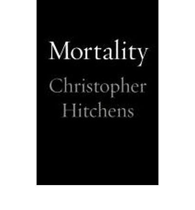 mortality // christopher hitchens
