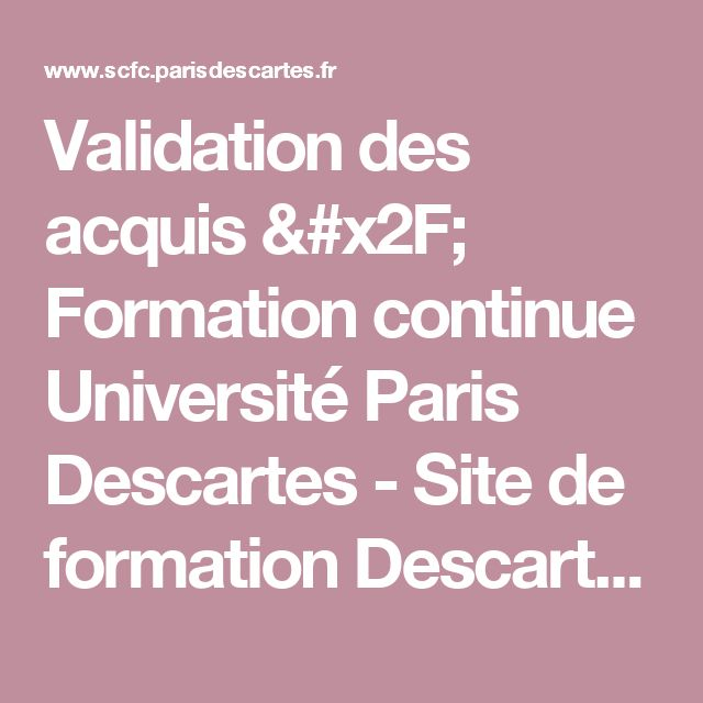 Validation des acquis / Formation continue Université Paris Descartes                                  - Site de formation Descartes