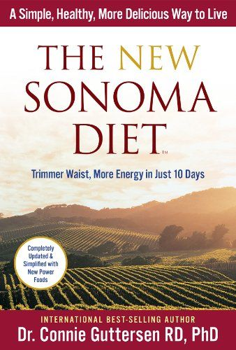 The New Sonoma Diet: Trimmer Waist, More Energy in Just 10 Days/Dr. Connie Guttersen, RD,  PhD.