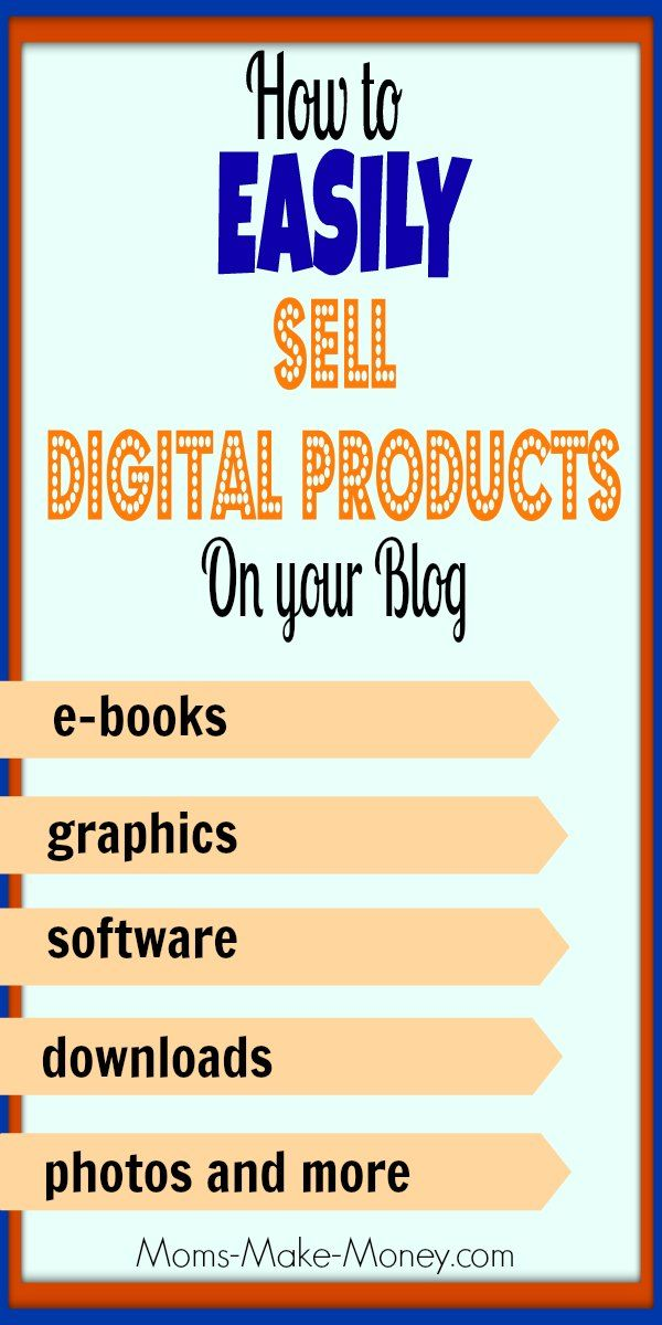 How to Sell Digital Products Online – Setting Up Shop Series - Moms Make Money  http://successfulonlinebiz.net/