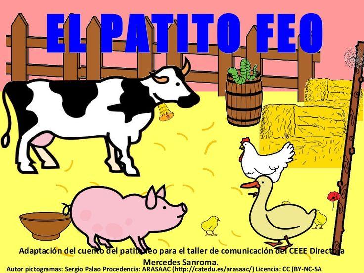 Adaptación del cuento del patito feo para el taller de comunicación del CEEE Directora  Mercedes Sanroma.  Autor pictogramas: Sergio Palao Procedencia: ARASAAC…