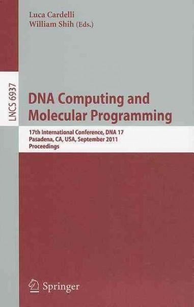 DNA Computing and Molecular Programming: 17th International Conference, DNA 17, Pasadena, CA, USA, September 19-2...