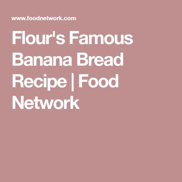 Best 25 food network banana bread ideas on pinterest sour bread flours famous banana bread forumfinder Images