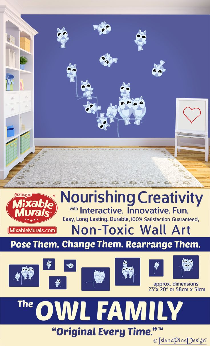 Help build creative confidence in your kids with interactive non-toxic wall sticker idea kits from Mixable Murals. The Owl Family. -100% Satisfaction Guaranteed -Durable -Non Toxic -Long Lasting -High Quality Materials -No Mess-No Residue -Easy To Use -No Tools Required -Tear Resistant -Stretch Resistant -Wrinkle Resistant -Boredom Resistant -Always Original. Creative decorating fun for the whole family. www.mixablemurals.com
