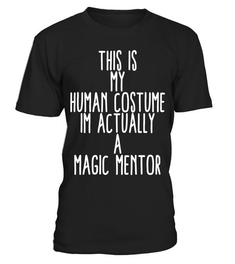 "# Human Costume Magic Mentor Magicians Guide Gift Shirt .  Special Offer, not available in shops      Comes in a variety of styles and colours      Buy yours now before it is too late!      Secured payment via Visa / Mastercard / Amex / PayPal      How to place an order            Choose the model from the drop-down menu      Click on ""Buy it now""      Choose the size and the quantity      Add your delivery address and bank details      And that's it!      Tags: The best cool back to school…"