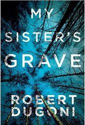 Book review - My Sister's Grave by Robert Dugoni.  My Sister's Grave is a book about a sister's emotional journey to find out what really happened to her baby sister on the night she went missing. An event that damaged a family, and had a dampening effect on a small town and its inhabitants