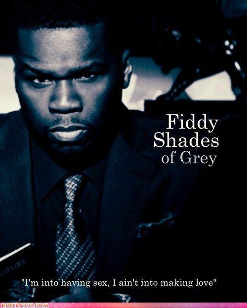 Haaha...Fiddy shades of grey